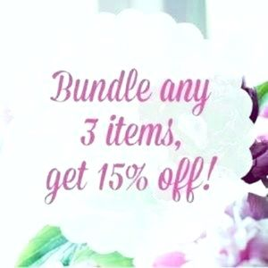Bundle 3 Items for a 15% off discount!!